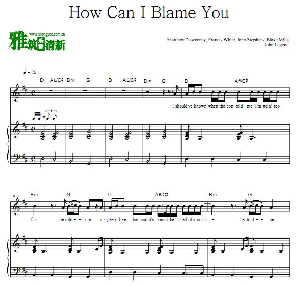 John Legend约翰传奇 How Can I Blame You伴奏钢琴谱
